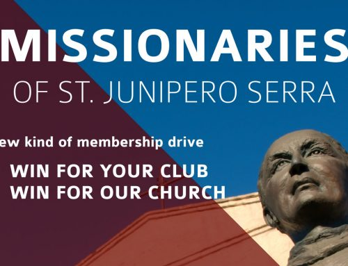 For Serra Clubs: Missionaries of St. Junipero Serra Membership Contest
